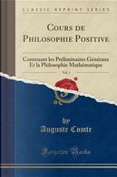 Cours de Philosophie Positive, Vol. 1 by auguste comte
