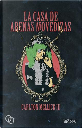La casa de arenas movedizas by Carlton Mellick