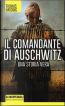 Il comandante di Auschwitz. Una storia vera by Thomas Harding
