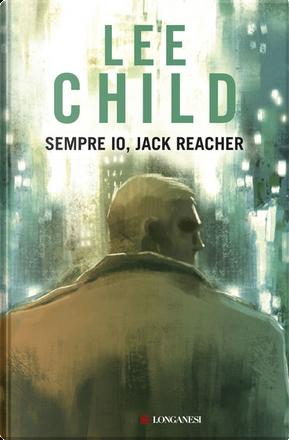 Sempre io, Jack Reacher by Lee Child