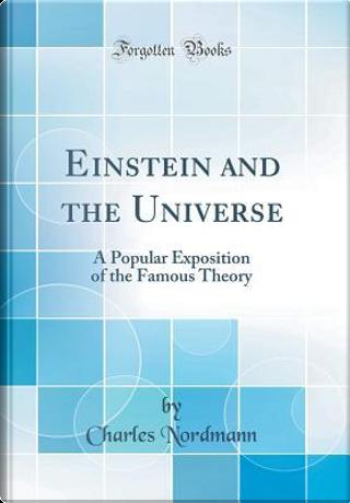 Einstein and the Universe by Charles Nordmann