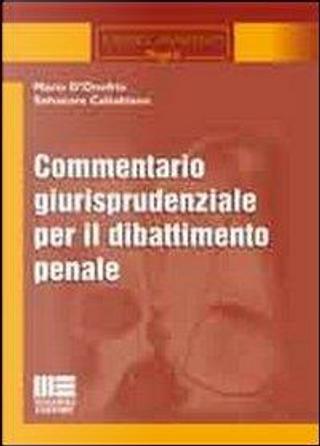 Commentario giurisprudenziale per il dibattimento penale by Mario D'Onofrio