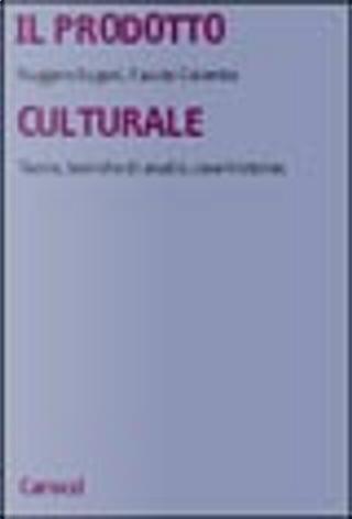Il prodotto culturale by Fausto Colombo, Ruggero Eugeni