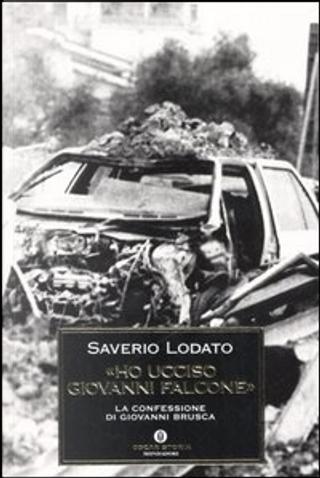 «Ho ucciso Giovanni Falcone» by Saverio Lodato