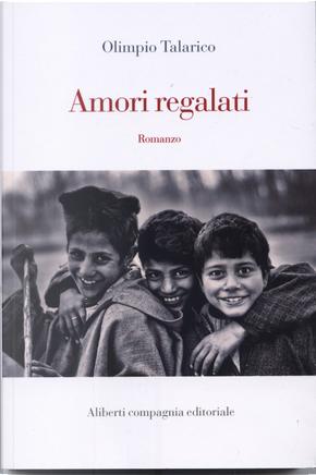 Amori regalati by Olimpio Talarico