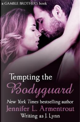 Tempting the Bodyguard (Gamble Brothers Book Three) by Jennifer L. Armentrout