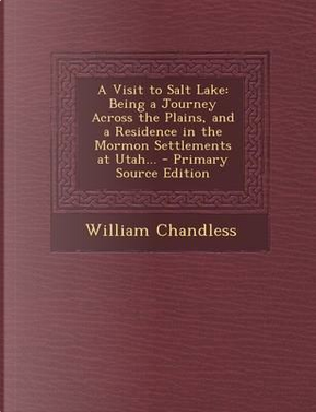 Visit to Salt Lake by William Chandless
