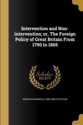 INTERVENTION & NON-INTERVENTIO by Augustus Granville 1800-1880 Stapleton