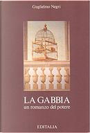 La gabbia by Guglielmo Negri