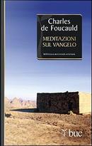 Meditazioni sul Vangelo by Charles De Foucauld