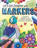 Let's Get Creative With Markers by Angelea Van Dam