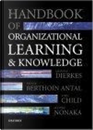 Handbook of Organizational Learning and Knowledge