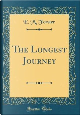 The Longest Journey (Classic Reprint) by E. M. Forster