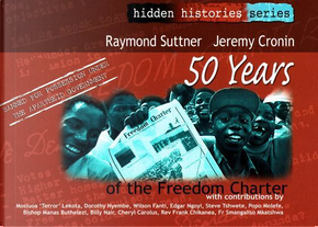 50 Years of the Freedom Charter by Raymond Suttner