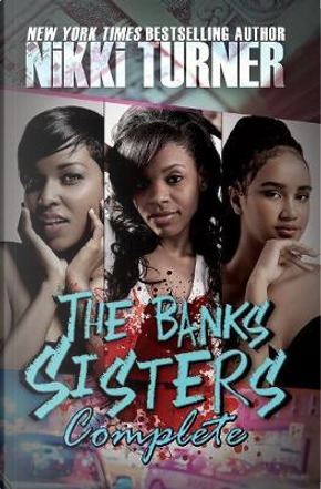 The Banks Sisters Complete by Nikki Turner