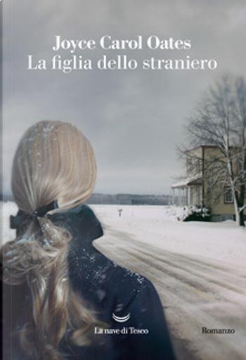 La figlia dello straniero by Joyce Carol Oates