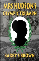 Mrs Hudson's Olympic Triumph by Barry S. Brown