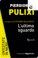 L'ultimo sguardo by Piergiorgio Pulixi