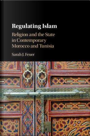Regulating Islam by Sarah J. Feuer