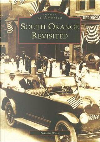 South Orange Revisited, Nj by Naoma Welk