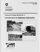 Introduction to Highway Hydraulics by United States Department of Transportation