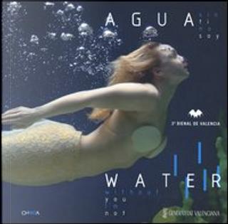 Water by Ana Maria Torres, Leonardo Santos, Mara Calabuig, Seungduk Kim