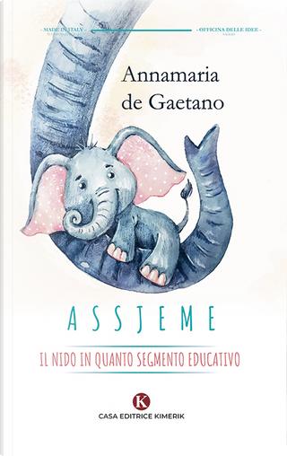 Assjeme by Annamaria de Gaetano