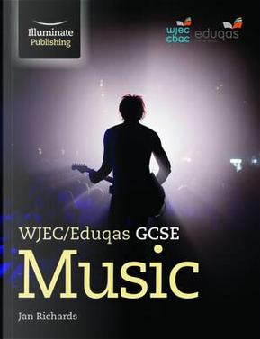 WJEC/Eduqas GCSE Music by Jan Richards