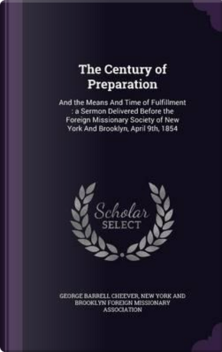 The Century of Preparation by George Barrell Cheever