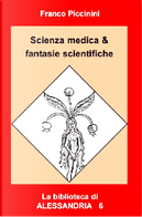 Scienza medica & fantasie scientifiche by Franco Piccinini