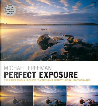 Perfect Exposure (2nd Edition) by Michael Freeman