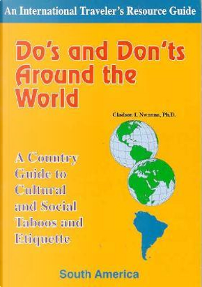 Do's and Don'ts Around the World by Gladson I. Nwanna