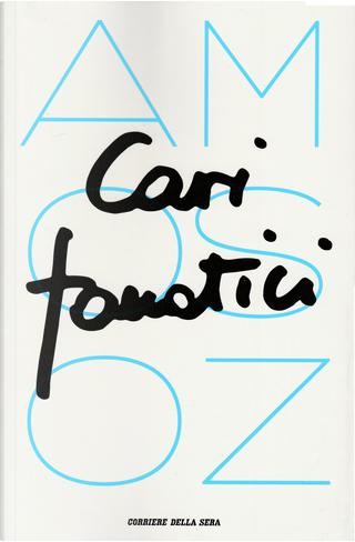 Cari fanatici by Amos Oz