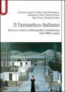 Il fantastico italiano by Claudia Zudini, Eleonora Conti, Fabrizio Foni, Felice Italo Beneduce, Rita Fresu, Stefano Lazzarin