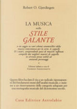 La musica nello stile galante by Robert O. Gjerdingen