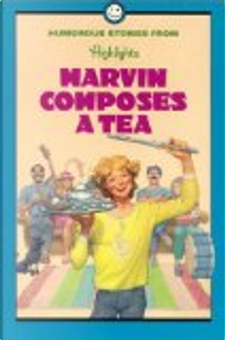 Marvin Composes a Tea by Inc. Highlights for Children