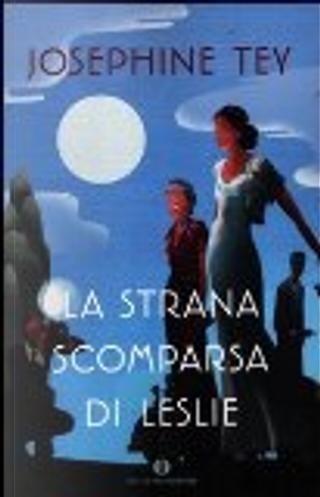 La strana scomparsa di Leslie by Josephine Tey