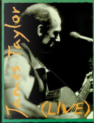 James Taylor - Live by James Taylor