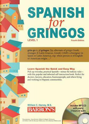 Spanish for Gringos, Level 1 by William C. Harvey