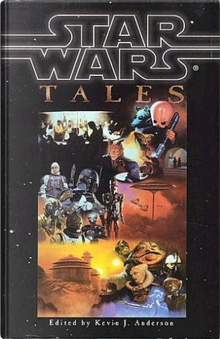 Star Wars: Tales by Martina Fitch, Daniel Keys Moran, Garfield Reeves-Stevens, Judith Reeves-Stevens, Jerry Oltion, Tom Veitch, David Bischoff, Mark Budz, John Gregory Betancourt, Dave Wolverton, George Alec Effinger, Deborah Wheeler, Doug Beason, Rebecca Moesta, Kevin J. Anderson, Esther M. Friesner, Timothy Zahn, William F. Wu, Jennifer Roberson, A.C. Crispin, Barbara Hambly, Daryl F. Mallett, M. Shayne Bell, J. D. Montgomery, Dan'l Danehy-Oakes, Kenneth C. Flint, Martha Veitch, Kathy Tyres
