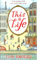 This is Life by Dan Rhodes
