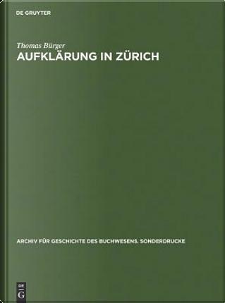 Aufklärung in Zürich by Thomas Bušrger