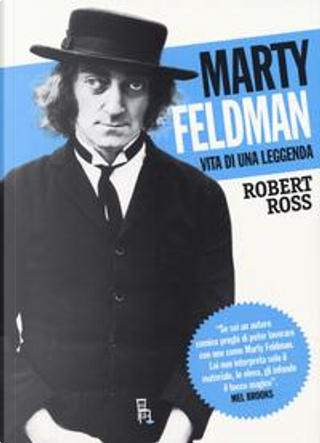 Marty Feldman. Vita di una leggenda by Robert Ross