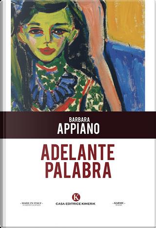 Adelante Palabra by Barbara Appiano