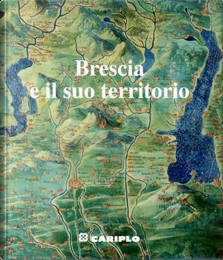 Brescia e il suo territorio by