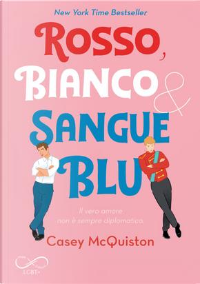 Rosso, bianco & sangue blu by Casey McQuiston