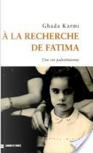 A la recherche de Fatima by Ghada Karmi