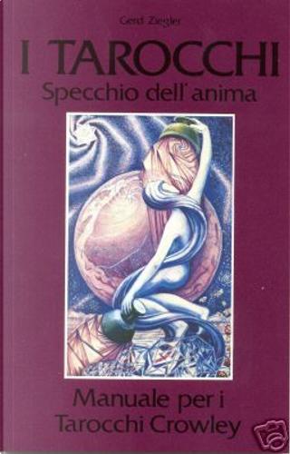 I tarocchi, specchio dell'anima by Gerd Ziegler