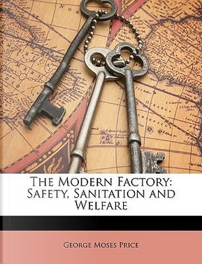 The Modern Factory by George Moses Price