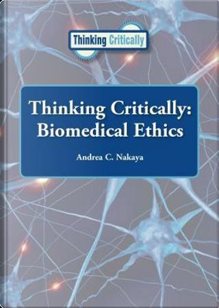 Biomedical Ethics by Andrea C. Nakaya